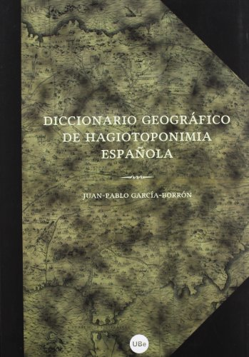 Descargar Libro Dicc. Geografico De Hagiotoponimia Española Juan Pablo Garcia-borron