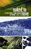 Naked to Love, Christopher W. Colie, 1571780823