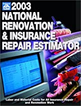 2003 National Renovation & Insurance Repair Estimator (National Renovation and Insurance Repair Estimator, 2003)