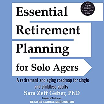 Amazon com: Essential Retirement Planning for Solo Agers: A