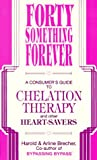 Product review for Forty Something Forever: A Consumer's Guide to Chelation Therapy and Other Heart Savers