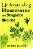 Understanding Homeopathy and Integrative Medicine