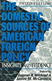 img - for The Domestic Sources of American Foreign Policy book / textbook / text book