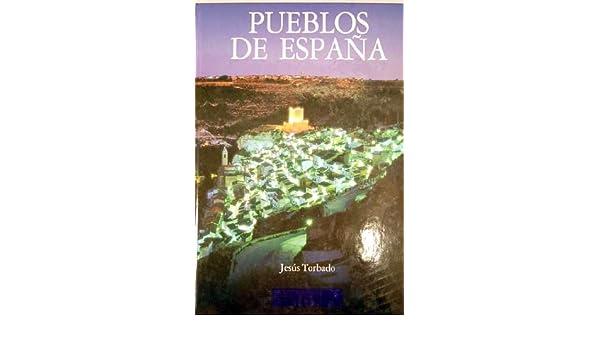 Pueblos de España: Amazon.es: Torbado Carro, Jesús: Libros