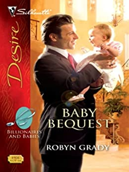 Baby Bequest (Billionaires And Babies Book 4) by [Grady, Robyn]