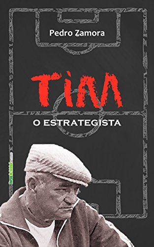 Tim, o estrategista (Biblioteca Digital do Futebol Brasileiro Livro 10)