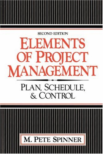 Elements Of Project Management: Plan, Schedule, And Control (2nd Edition)