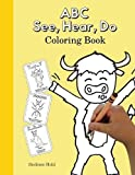 ABC See, Hear, Do Coloring Book