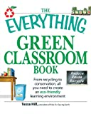 The Everything Green Classroom Book, Tessa Hill, 1605503517