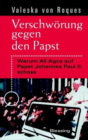 Verschwörung gegen den Papst. Warum Ali Agca auf Papst Johannes Paul II. schoss