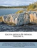 Gaceta Médica de México, Volume 4..., Comisión|Literaria Y. Artísti Científica, 1270807137