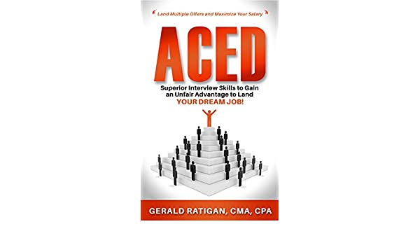 Aced: Superior Interview Skills to Gain an Unfair Advantage ...