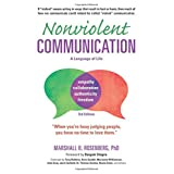 Nonviolent Communication: A Language of Life, 3rd Edition: Life-Changing Tools for Healthy Relationships