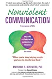 Nonviolent Communication -- A Language of Life (Nonviolent Communication Guides)