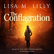 The Conflagration: The Awakening Series, Book 3   Lisa M. Lilly