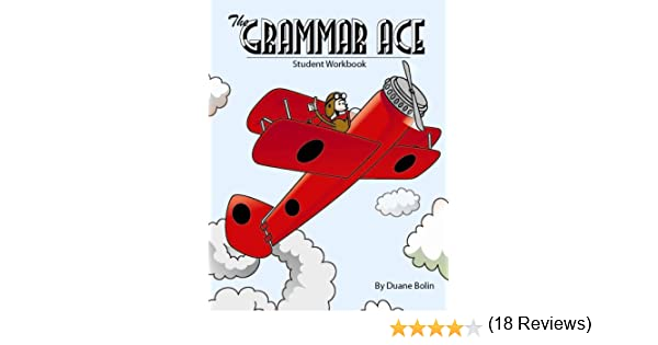 The Grammar Ace: Student Workbook: Duane Bolin, Dave Lilly ...