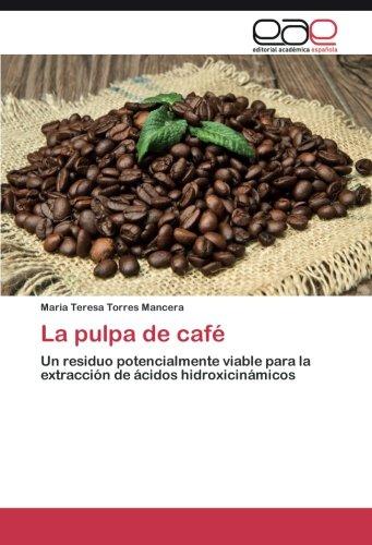 Descargar Libro La Pulpa De Café Torres Mancera Maria Teresa