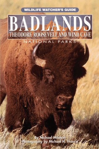 Badlands Theodore Roosevelt and Wind Cave National Parks: Wildlife Watcher's Guide ()