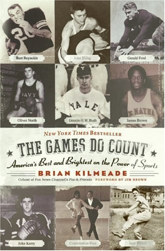 Read Online The Games Do Count: America's Best and Brightest on the Power of Sports pdf epub