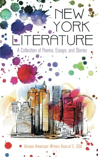 New York Literature: A Collection of Poems, Essays, and Stories ()