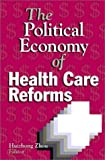 The Politcal Economy of Health Care Reforms, , 0880992239