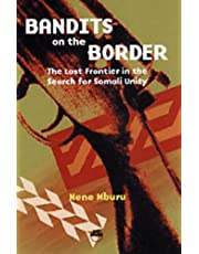 Bandits on the Border: The Last Frontier in the Search for Somali Unity