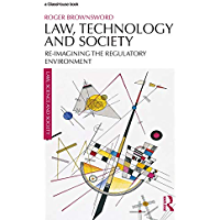 Law, Technology and Society: Reimagining the Regulatory Environment (Law, Science and Society) (English Edition)