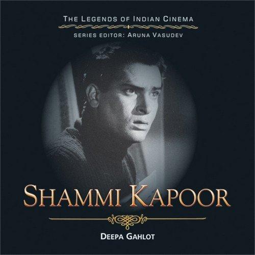 SHAMMI KAPOOR (Legends of Indian Cinema)