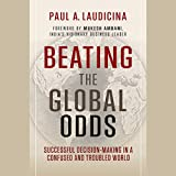 img - for Beating the Global Odds: High Stakes Decision-Making for Success book / textbook / text book
