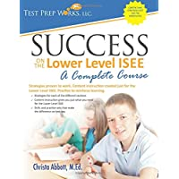 Success on the Lower Level Isee: A Complete Course