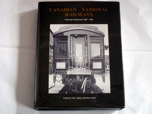 canadian-national-railways-an-annotated-historical-roster-of-passenger-equipment-1867-1992