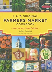 By JoAnn Cianciulli - L.A.'s Original Farmers Market Cookbook: Meet Me at 3rd and Fairf (2009-04-09) [Paperback]