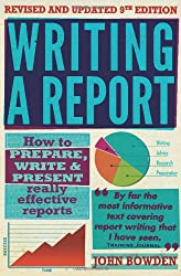 Writing A Report, 9th Edition: How to Prepare, Write & Present Really Effective Reports