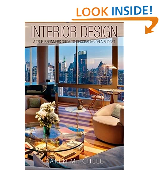 Delightful Interior Design: A True Beginners Guide To Decorating On A Budget