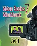 Student Workbook for Zettl's Video Basics, 7th (Wadsworth Series in Broadcast and Production)