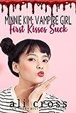 First Kisses Suck: Minnie Kim: Vampire Girl
