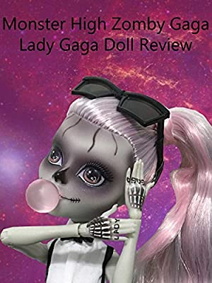 Review: Monster High Zomby Gaga Lady Gaga Doll Review