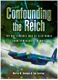 Confounding the Reich: The RAF's Secret War of Electronic Countermeasures in World War II