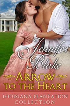 Arrow to the Heart (Louisiana Plantation Collection) by [Blake, Jennifer]
