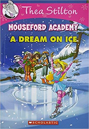 [By Geronimo Stilton ] Thea Stilton Mouseford Academy #10: A Dream on Ice (Paperback)【2018】by Geronimo Stilton (Author) (Paperback) ()