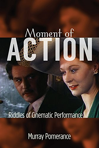 Moment Of Action: Riddles Of Cinematic Performance