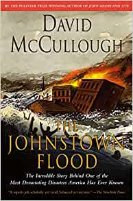 johnstown flood by david mccullough The johnstown flood [david mccullough] on amazoncom free shipping on qualifying offers the stunning story of one of america's great disasters, a preventable tragedy of gilded age america.