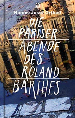 Die Pariser Abende des Roland Barthes: Eine Hommage