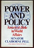 Power and Policy, Claiborne Pell, 0393052230