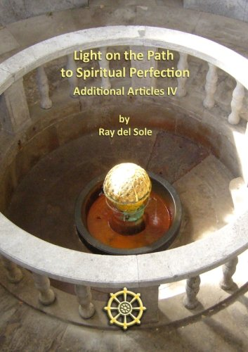 Light on the Path to Spiritual Perfection - Additional Articles IV