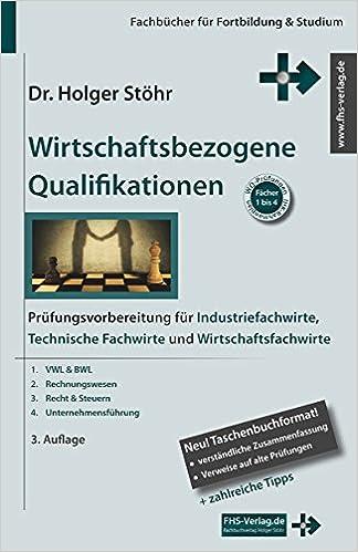 Wirtschaftsbezogene qualifikationen prüfungsvorbereitung für industriefachwirte technische fachwirte und wirtschaftsfachwirte fachbücher für fortbildung