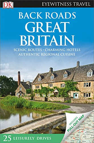 Back Roads Great Britain (DK Eyewitness Travel Guide)...