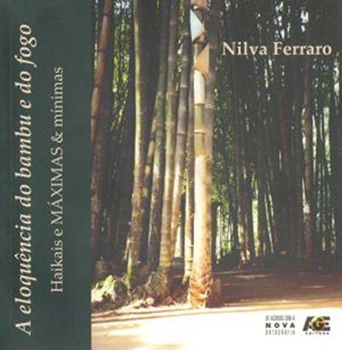 Eloquência do Bambú e do Fogo. Haikais e Máximas & Mínimas ebook