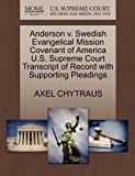 Anderson V. Swedish Evangelical Mission Covenant of America U. S. Supreme Court Transcript of Record with Supporting Pleadings, Axel Chytraus, 1270074504