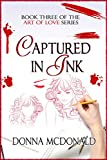 Captured In Ink (Art of Love Book 3)